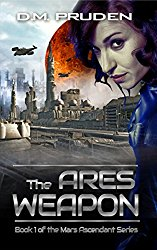 The Ares Weapon: Book 1 of the Mars Ascendant Series